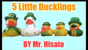 """5 little ducklings"" by Mr. Hisato our Music Teacher"